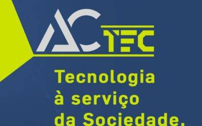 ACTec. Tecnologia a serviço da sociedade.